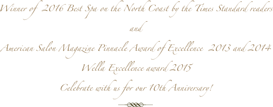 Winner of  2016 Best Spa on the North Coast by the Times Standard readers